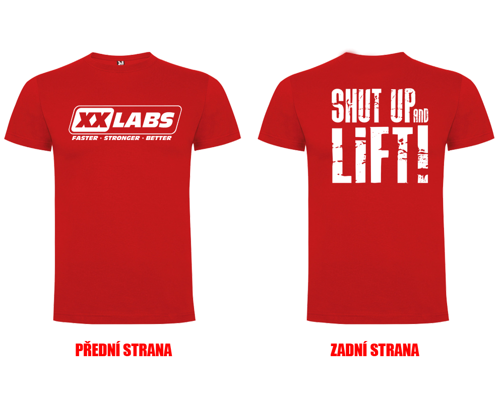 Triko XXLABS Shut Up And Lift - velikost XXL,